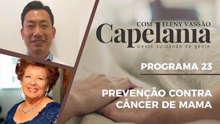 Prevenção Contra Câncer de Mama | Capelania | Eleny Vassão e Dr. Paulo Tsai | IPP TV