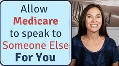 Medicare Insurance: How to Authorize Someone to Speak to Medicare for You