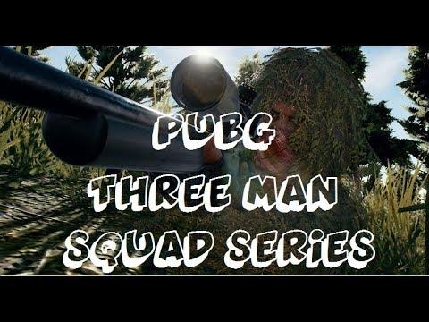 Player Unknown's Battleground Three Man Squad Series Pt.1