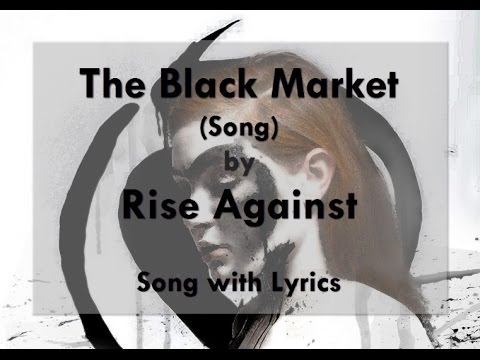 [HD] [Lyrics] Rise Against - The Black Market (Song)
