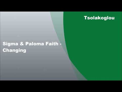 Sigma & Paloma Faith - Changing, Lyrics