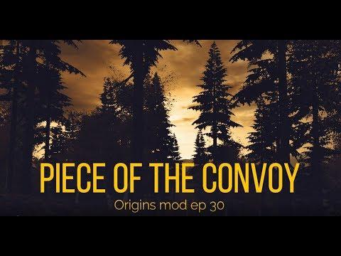 Piece of the Convoy - Origins mod ep 30
