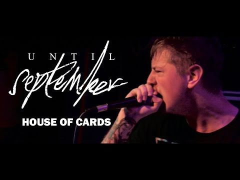 Until September - House of Cards [Official Video]