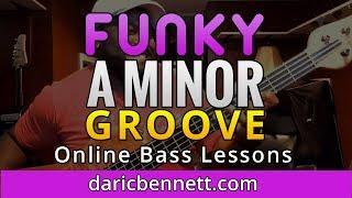 FUNKY A MINOR GROOVE | Bass Tutorial ~ Daric Bennett's Bass Lessons | Online bass guitar lessons