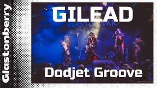 GILEAD - Dodjet Groove Russian folk music (2019 Moscow, Glastonberry)