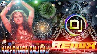 Nache Nagin Gali Gali[Dj Remix]Nagin Dance Special||Dj Song Remix By||Dj Rupendra Stayle