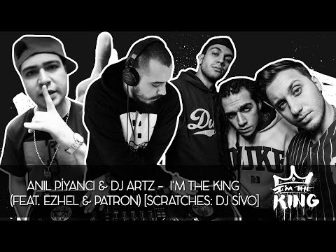 Anıl Piyancı & DJ Artz - I'm The King (Feat. Ezhel & Patron) [ DJ Sivo Scratches]
