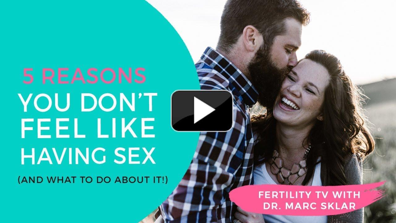 Dont feel like having sex
