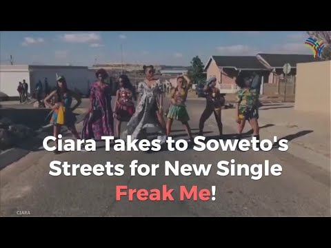 Ciara Takes To Soweto's Streets For New Single Freak Me!