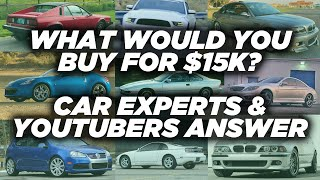 What's the best car you can buy for $15k?
