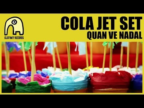 COLA JET SET - Quan Ve Nadal [Official]