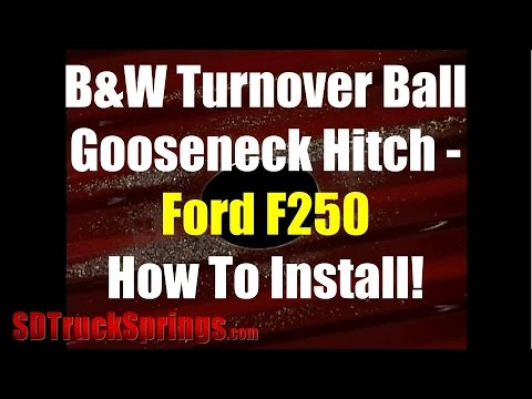 How To Install Bw Turnover Ball Gooseneck Hitch Ford F250 Model