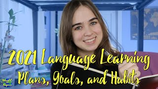 2021 Language Learning Plans, Goals, and Habits