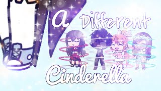 A Different Cinderella (Gacha Life MM)