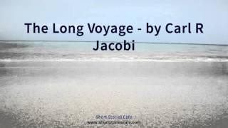 The Long Voyage   by Carl R Jacobi