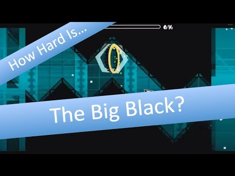 How hard is The Big Black? (SrGuillester's Version)