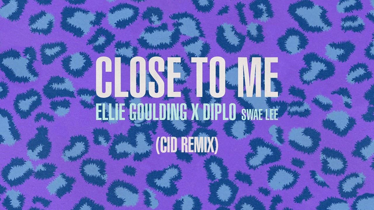 Download Ellie Goulding (with Diplo) (Ft. Swae Lee) - Close To Me CID Remix