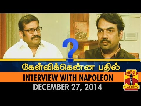 Kelvikkenna Bathil - Interview With Napoleon (27/12/2014) - Thanthi TV