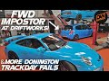 2nd Donington Trackday Fail With A New Driftworks Fwd Impostor!