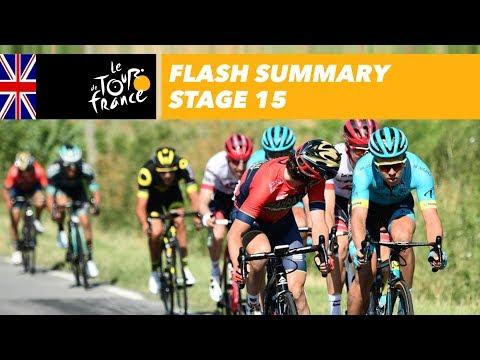 Flash Summary - Stage 15 - Tour de France 2018