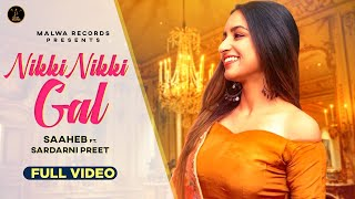 NIKKI NIKKI GAL Saaheb Inder | Sardarni Preet (Mere Wala Sardar Fame) | Latest Punjabi Songs 2019
