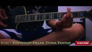 Koil Kenyataan Dalam Dunia Fantasi guitar cover by Ade Riawan.mp3