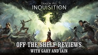 Dragon Age: Inquisition - Off The Shelf Reviews
