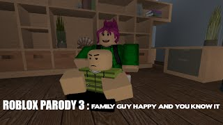 Roblox Parody 3: Family Guy Happy And You Know it - Roblox Short