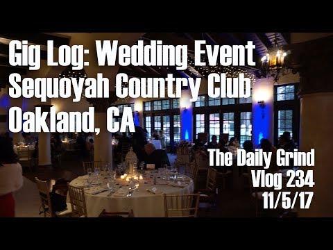 Gig Log: Wedding Event - Sequoyah Country Cub - Oakland, CA (Vlog 234)