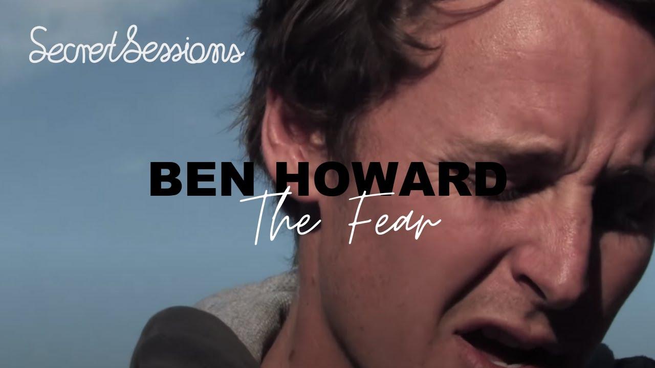 ben-howard-the-fear-secret-sessions-secretsessionstv