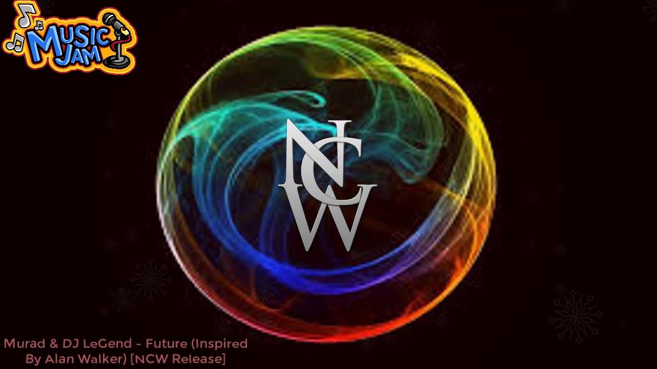 Download Murad  DJ LeGend   Future Inspired By Alan Walker NCW Release