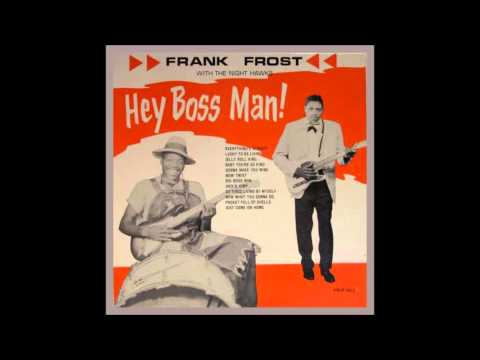 Frank Frost With The Night Hawks - Baby You're So Kind