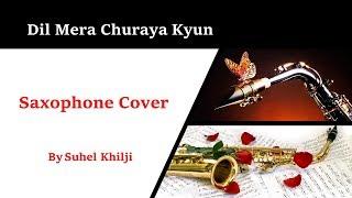 #80:-Dil Mera Churaya kyun |Akele tum Akele Hum| Saxophone Cover