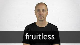 How to pronounce FRUITLESS in British English