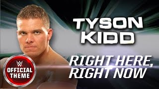 Tyson Kidd - Right Here, Right Now (Official Theme)