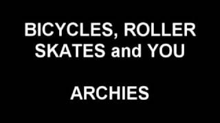 Bicycles, Roller Skates and You - Archies