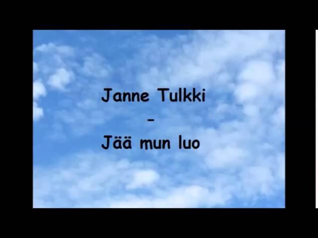 Janne Tulkki - Jää mun luo
