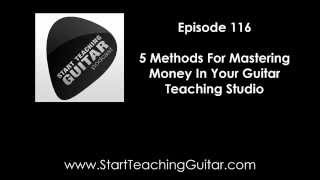 5 Methods For Mastering Money In Your Guitar Teaching Studio