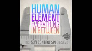 Human Element - Everything In Between