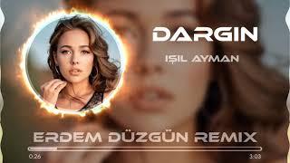isil Ayman - Dargin  Erdem Duzgun Remix  Resimi