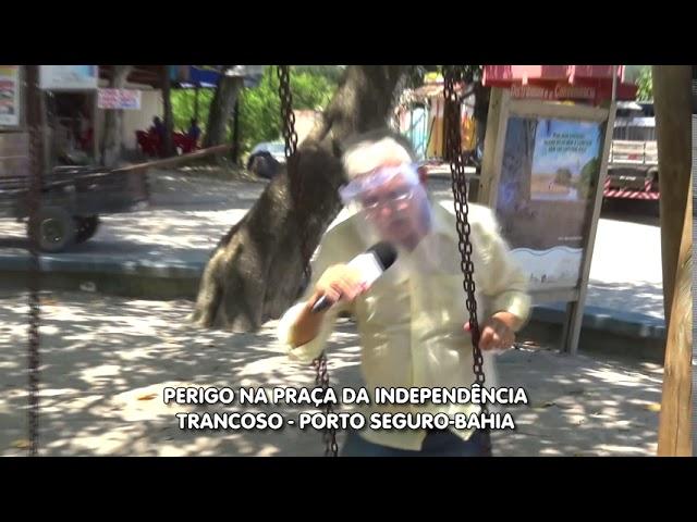 Perigo  na praça - Trancoso - Porto Seguro -Bahia