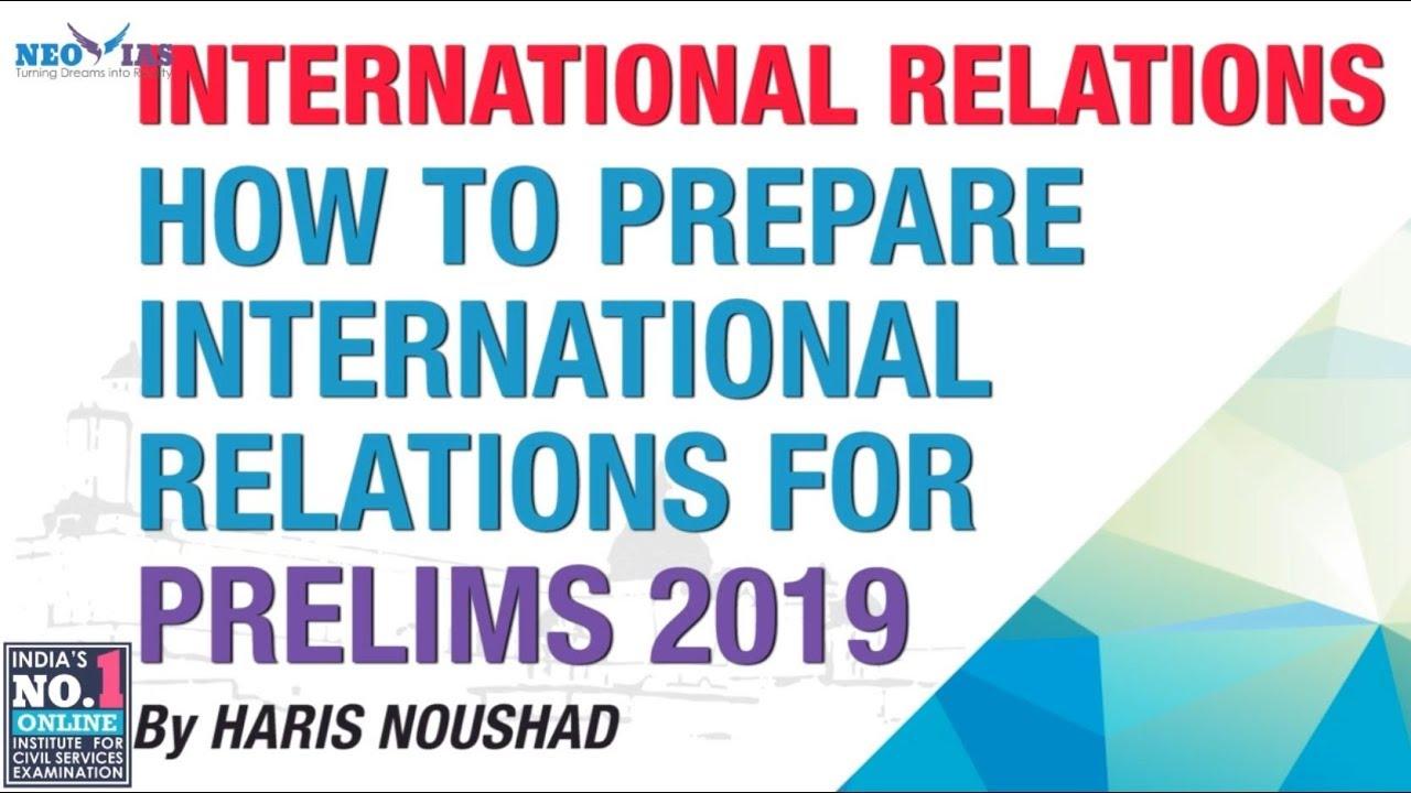 HOW TO PREPARE INTERNATIONAL RELATIONS FOR PRELIMS 2019 ? | FOCUS PRELIMS  2019 | NEO IAS