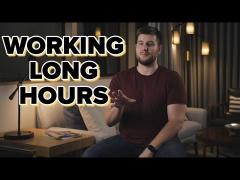 How do you handle working long hours?