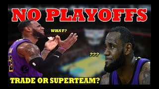 NO PLAYOFFS | LA LAKERS and LEBRON JAMES | Trade or SUPERTEAM?