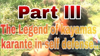 The Movie/The Legend Of Kayamas karante in self defense