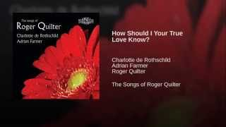 How Should I Your True Love Know?
