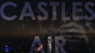 Hyper Squirrel Productions - Castles in the Air (Lyric Video)