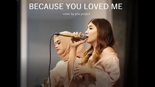 Because You Loved Me - Celine Dion (cover by PRIA PROJECT)