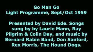 Go Man Go (Light Programme, Sept/Oct 1959)