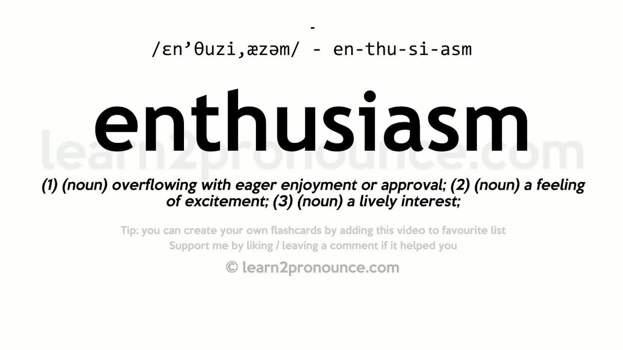 Enthusiasm Pronunciation And Definition - Youtube-8552